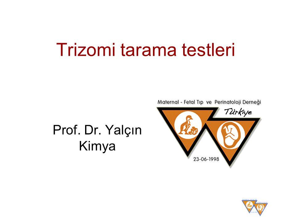 Trizomi tarama testleri Prof. Dr. Yalçın Kimya