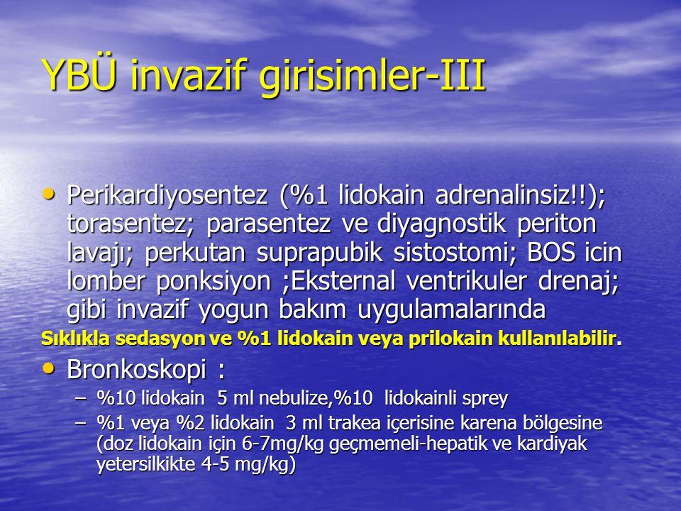 YBÜ invazif girisimler-III Perikardiyosentez (%1 lidokain adrenalinsiz!!); torasentez; parasentez ve diyagnostik periton lavajı; perkutan suprapubik s