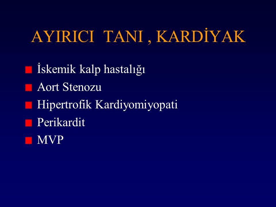 AYIRICI TANI, KARDİYAK İskemik kalp hastalığı Aort Stenozu Hipertrofik Kardiyomiyopati Perikardit MVP