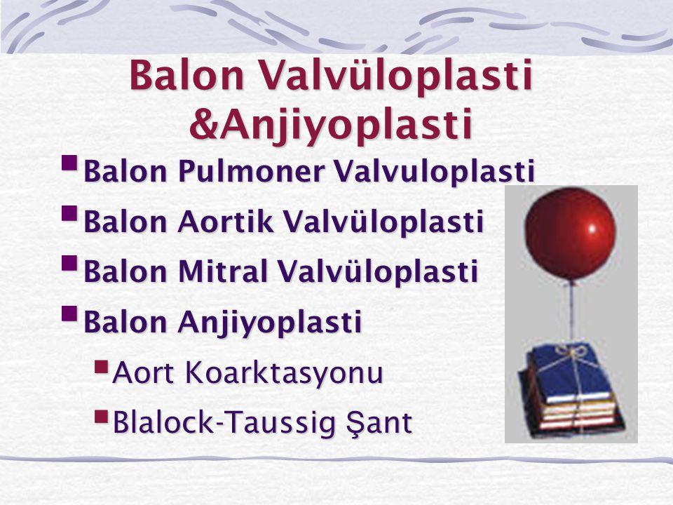 Balon Pulmoner Valvüloplasti  İ lk uygulama 1982 yılında Kan ve ark.