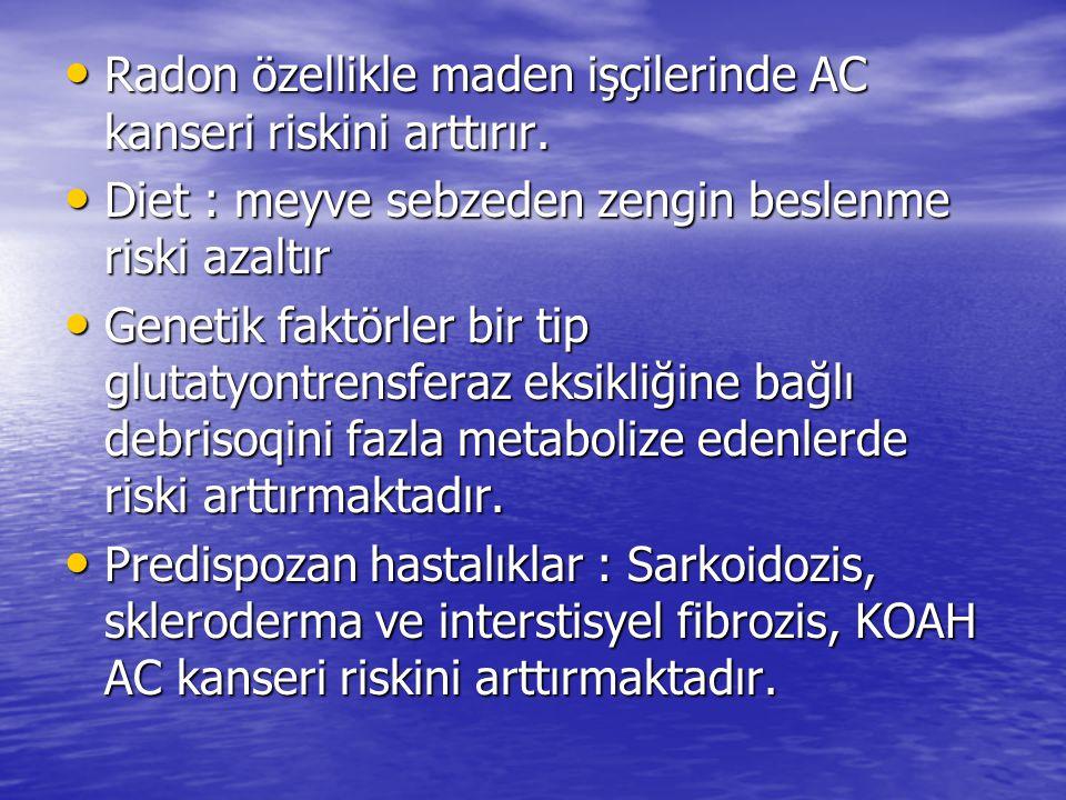 Radon özellikle maden işçilerinde AC kanseri riskini arttırır. Radon özellikle maden işçilerinde AC kanseri riskini arttırır. Diet : meyve sebzeden ze