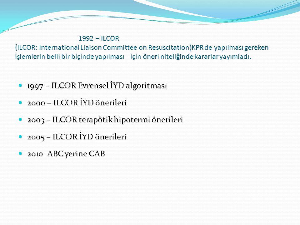 1992 – ILCOR (ILCOR: International Liaison Committee on Resuscitation)KPR de yapılması gereken işlemlerin belli bir biçinde yapılması için öneri nitel