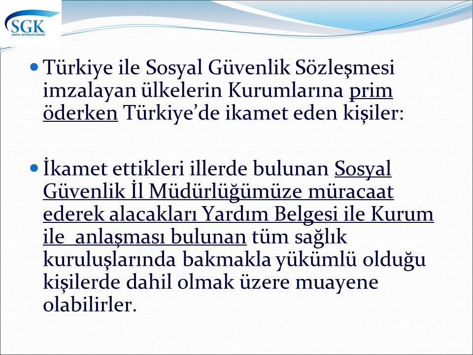 Türkiye ile Sosyal Güvenlik Sözleşmesi imzalayan 13 ülkeye giden Ülkemiz vatandaşları da: İkamet ettikleri illerde bulunan Sosyal Güvenlik İl Müdürlüğümüze müracaat ederek alacakları Sağlık Yardım Belgesi ile 13 ülkede sağlık yardımı alabileceklerdir.