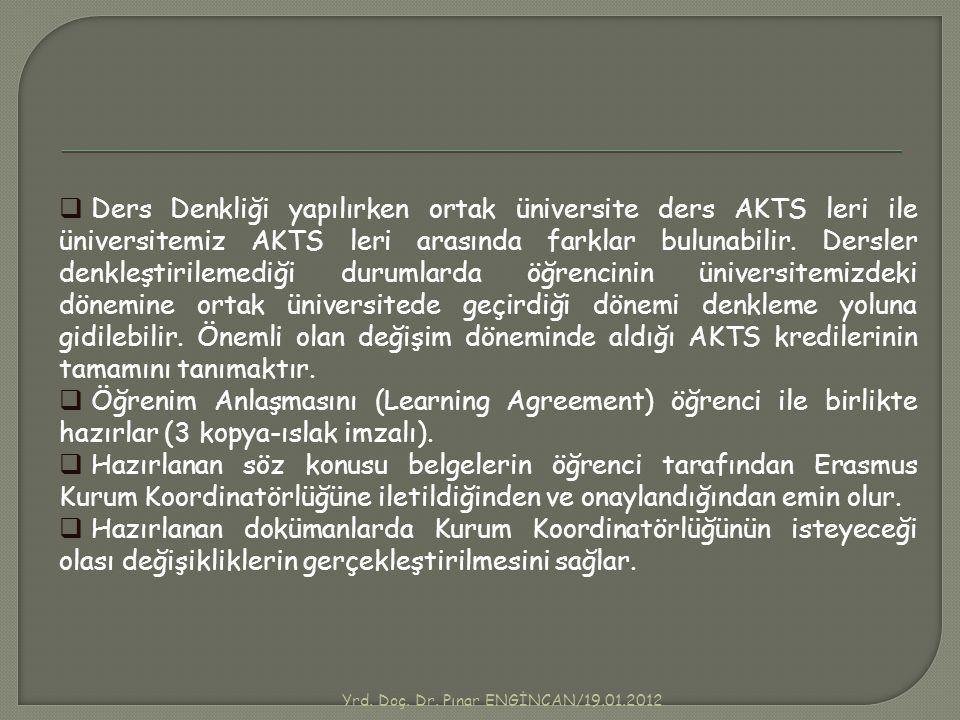 Yrd. Doç. Dr. Pınar ENGİNCAN/19.01.2012  Ders Denkliği yapılırken ortak üniversite ders AKTS leri ile üniversitemiz AKTS leri arasında farklar buluna