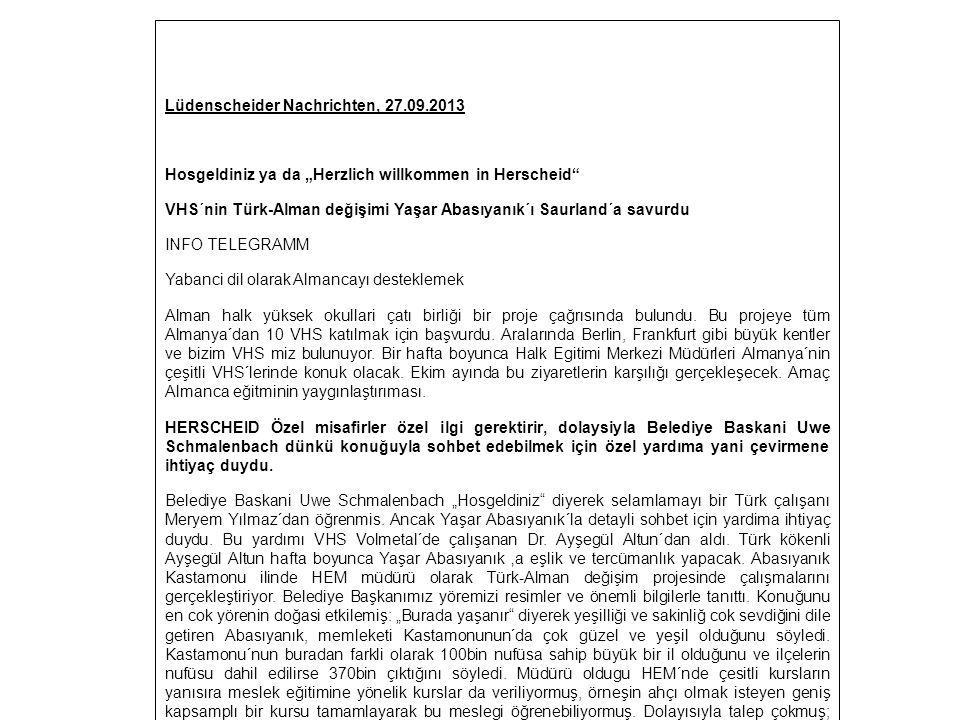 """Lüdenscheider Nachrichten, 27.09.2013 Hosgeldiniz ya da """"Herzlich willkommen in Herscheid VHS´nin Türk-Alman değişimi Yaşar Abasıyanık´ı Saurland´a savurdu INFO TELEGRAMM Yabanci dil olarak Almancayı desteklemek Alman halk yüksek okullari çatı birliği bir proje çağrısında bulundu."""