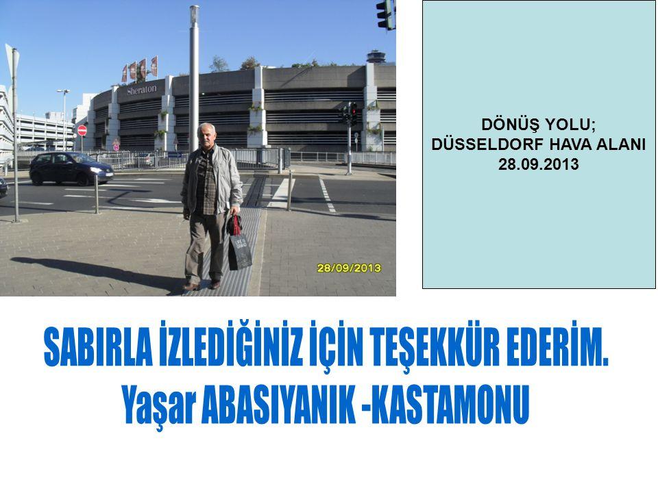 DÖNÜŞ YOLU; DÜSSELDORF HAVA ALANI 28.09.2013