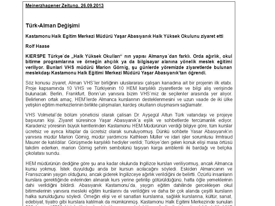 """Meinerzhagener Zeitung, 26.09.2013 Türk-Alman Değişimi Kastamonu Halk Egitim Merkezi Müdürü Yaşar Abasıyanık Halk Yüksek Okulunu ziyaret etti Rolf Haase KIERSPE Türkye´de """"Halk Yüksek Okulları nın yapısı Almanya´dan farklı."""