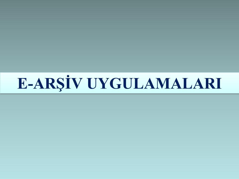 E-ARŞİV UYGULAMALARI