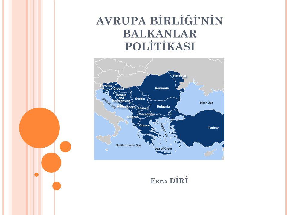 AVRUPA BİRLİĞİ'NİN BALKANLAR POLİTİKASI Esra DİRİ