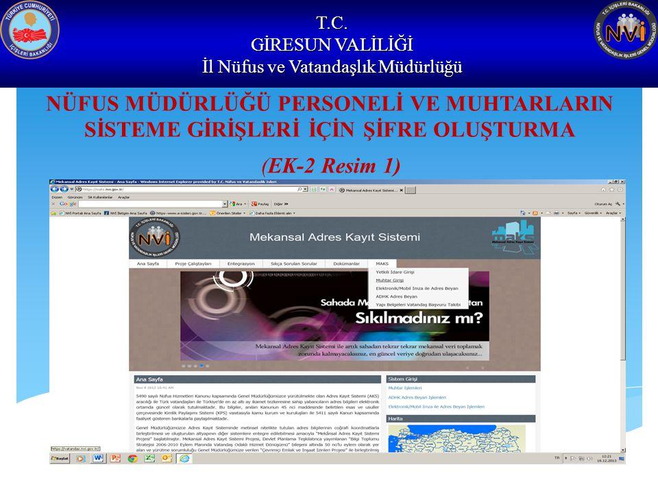 T.C. GİRESUN VALİLİĞİ İl Nüfus ve Vatandaşlık Müdürlüğü NÜFUS MÜDÜRLÜĞÜ PERSONELİ VE MUHTARLARIN SİSTEME GİRİŞLERİ İÇİN ŞİFRE OLUŞTURMA (EK-2 Resim 1)
