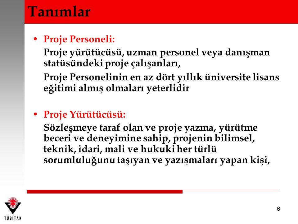 6 Proje Personeli: Proje yürütücüsü, uzman personel veya danışman statüsündeki proje çalışanları, Proje Personelinin en az dört yıllık üniversite lisa