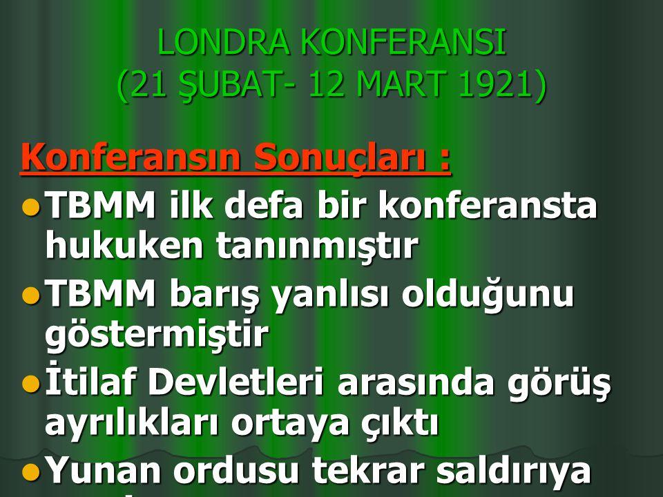 TBMM'nin Konferanstaki Amacı: TBMM'nin Konferanstaki Amacı: Türk milletinin haklı davasını tüm dünyaya göstermek Türk milletinin haklı davasını tüm dü