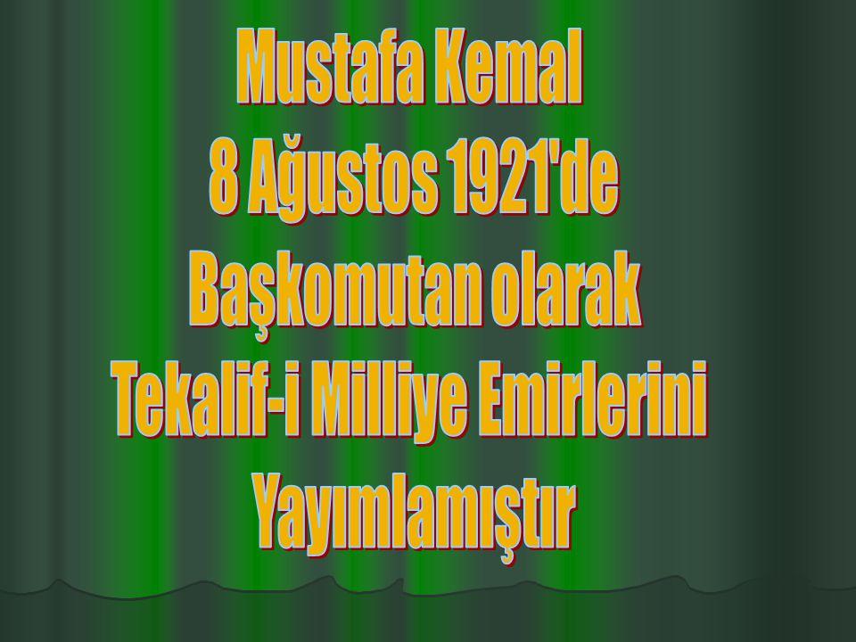 BAŞKOMUTANLIK YETKİSİ TBMM `ne ait yasama ve yürütme yetkileri ile İstiklal Mahkemelerine ait yargı da Mustafa Kemal`e bağlandı.