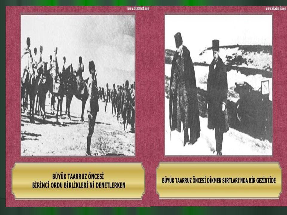 SAVAŞIN GELİŞMESİ 26 Ağustos 1922`de taarruz başladı. 26 Ağustos 1922`de taarruz başladı. 30 Ağustos 1922`de savaşı M. Kemal yönetti. Dumlupınar`da Yu