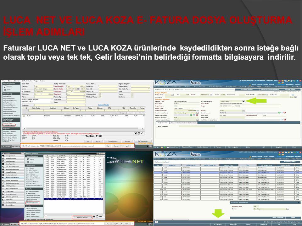 Faturalar LUCA NET ve LUCA KOZA ürünlerinde kaydedildikten sonra isteğe bağlı olarak toplu veya tek tek, Gelir İdaresi'nin belirlediği formatta bilgis