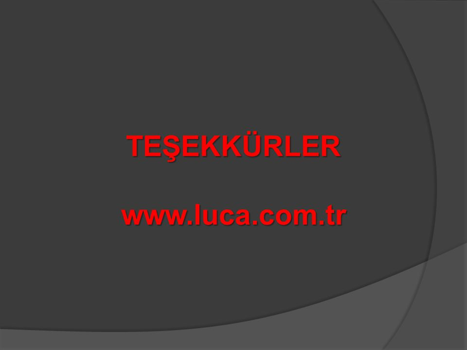 TEŞEKKÜRLERwww.luca.com.tr