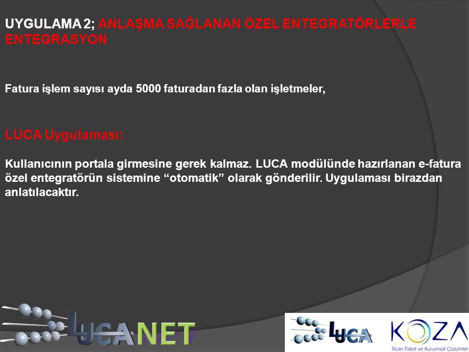 Fatura işlem sayısı ayda 5000 faturadan fazla olan işletmeler, LUCA Uygulaması: Kullanıcının portala girmesine gerek kalmaz. LUCA modülünde hazırlanan