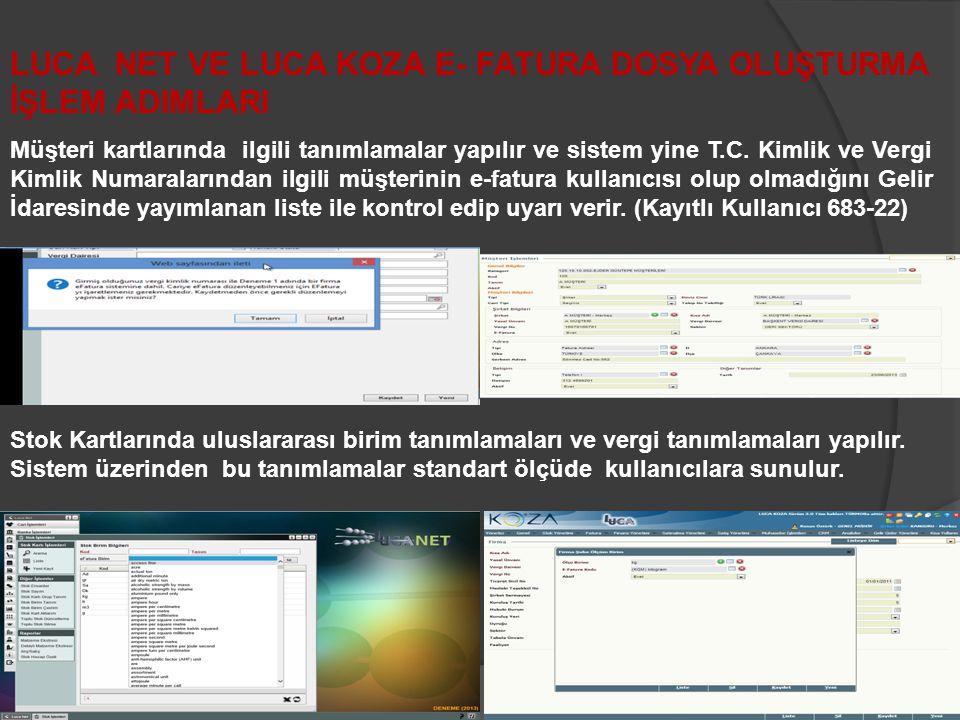 Faturalar LUCA NET ve LUCA KOZA ürünlerinde kaydedildikten sonra isteğe bağlı olarak toplu veya tek tek, Gelir İdaresi'nin belirlediği formatta bilgisayara indirilir.