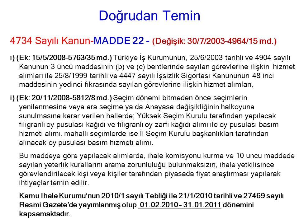 4734 Sayılı Kanun-MADDE 22 - (Değişik: 30/7/2003-4964/15 md.) ı) (Ek: 15/5/2008-5763/35 md.) Türkiye İş Kurumunun, 25/6/2003 tarihli ve 4904 sayılı Ka