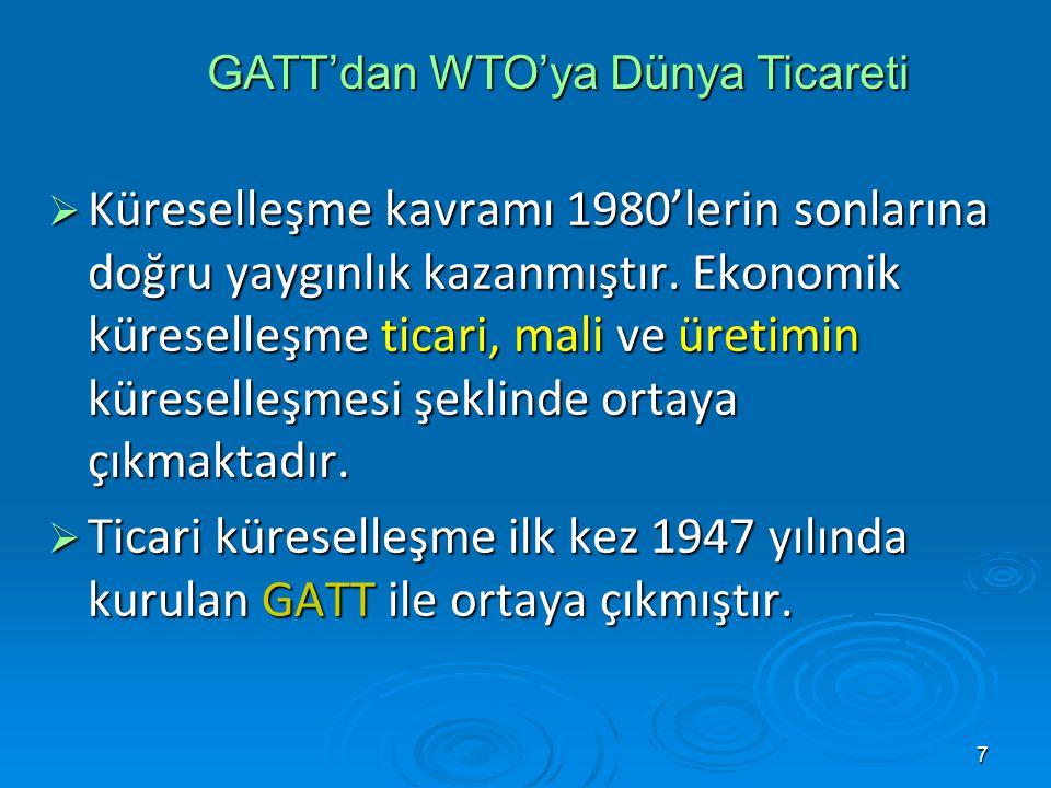 58 UYUŞMAZLIKLARIN ÇÖZÜMLENMESİ  Uruguay Turu'nun sonuçlanmasından sonra, anlaşmazlıklarda GATT kurallarının doğrudan uygulanmasını arttıran raporların kabul edilmesi ve uygulanışındaki gecikmeleri azaltıcı düzenlemeler yapılmıştır.