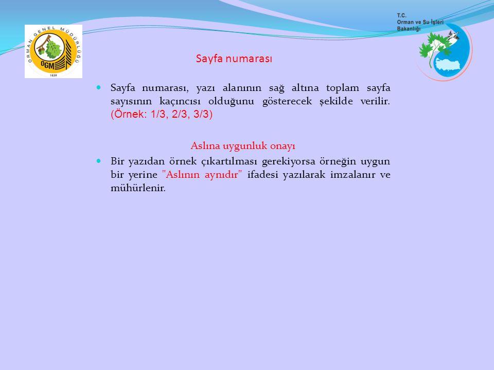 Sayfa numarası Sayfa numarası, yazı alanının sağ altına toplam sayfa sayısının kaçıncısı olduğunu gösterecek şekilde verilir. (Örnek: 1/3, 2/3, 3/3) A