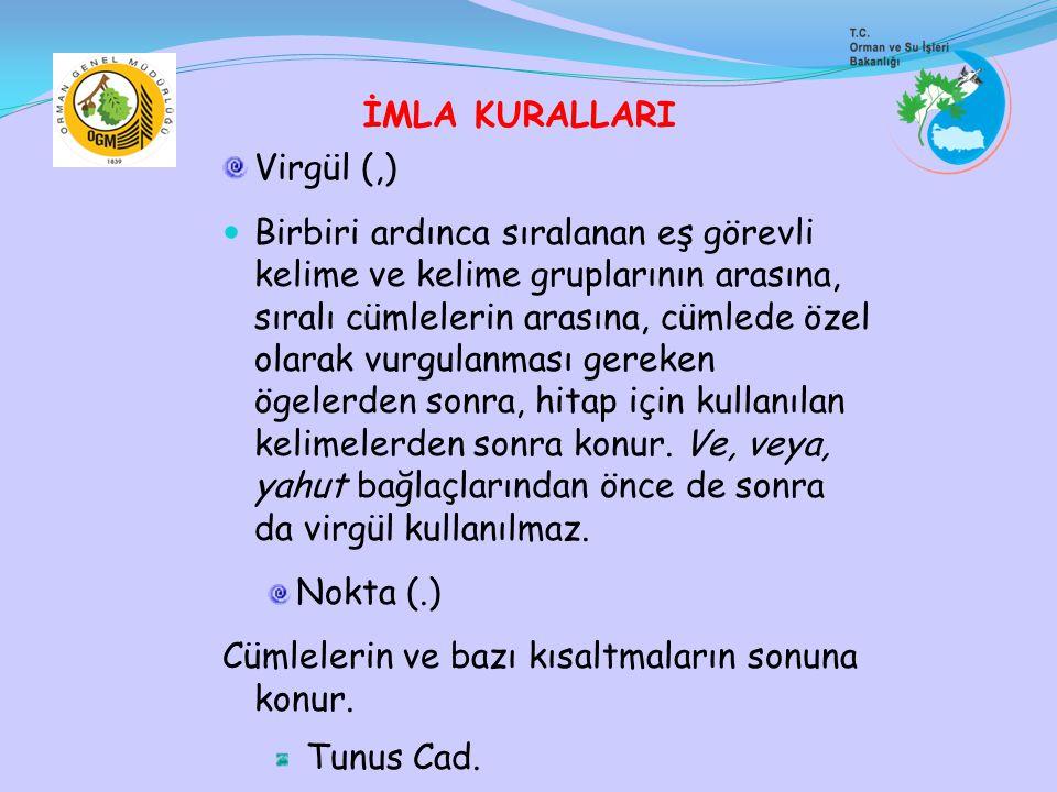 Virgül (,) Birbiri ardınca sıralanan eş görevli kelime ve kelime gruplarının arasına, sıralı cümlelerin arasına, cümlede özel olarak vurgulanması gere