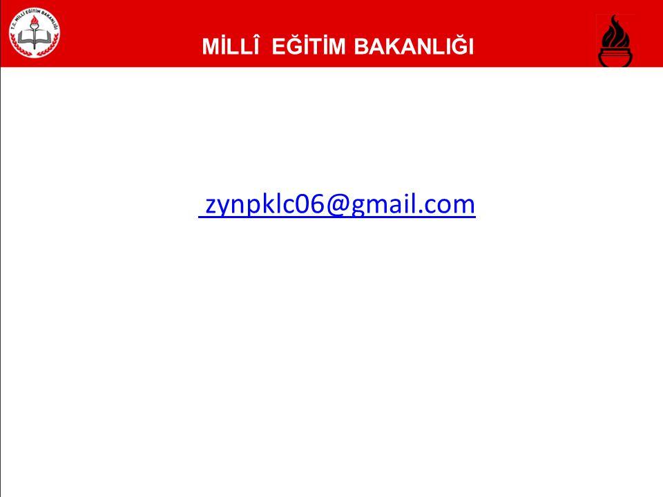 MİLLÎ EĞİTİM BAKANLIĞI E-posta zynpklc06@gmail.com