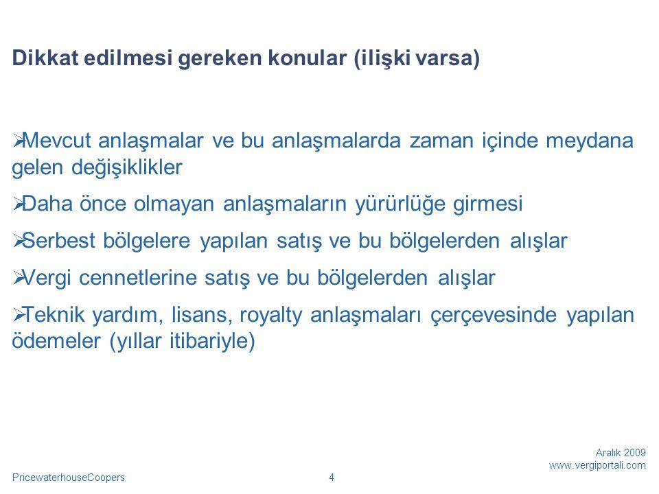 PricewaterhouseCoopers Aralık 2009 www.vergiportali.com 35 Yurt dışı inşaat işleri (1)  Kurumlar Vergisi Kanununun 5 inci maddesinin birinci fıkrasının (h) bendi ile yurt dışında yapılan inşaat, onarım, montaj işleri ile teknik hizmetlerden sağlanarak Türkiye'de genel sonuç hesaplarına aktarılan kazançlar, herhangi bir koşula bağlanmaksızın kurumlar vergisinden istisna edilmiştir.