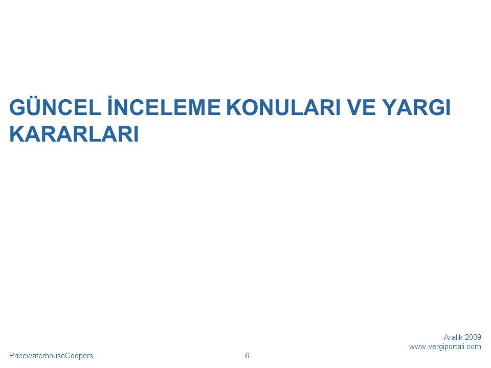 PricewaterhouseCoopers Aralık 2009 www.vergiportali.com 37  Dolayısıyla, kurumların yurt dışında bir inşaat ve onarım işi varsa, buna bağlı teknik hizmetler ister Türkiye'de isterse yurtdışında yapılsın, elde edilen kazançlar istisnadan yararlanabilecektir.