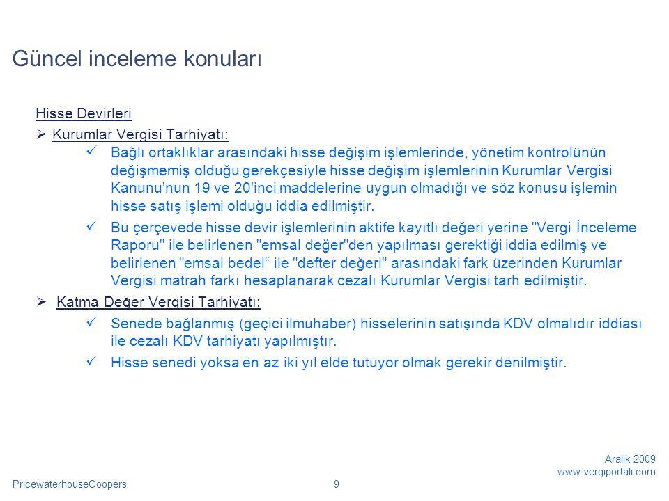 PricewaterhouseCoopers Aralık 2009 www.vergiportali.com 70 Özel kanunlar  Atatürk Kültür, Dil ve Tarih Yüksek Kurumu  Sosyal Y.