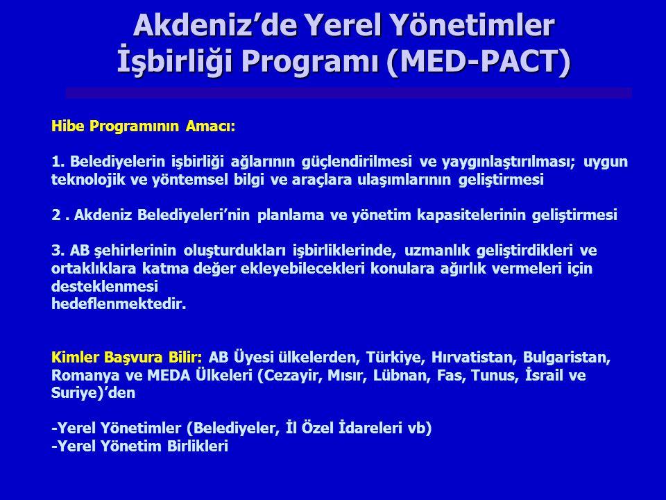 Akdeniz'de Yerel Yönetimler İşbirliği Programı (MED-PACT) Hibe Programının Amacı: 1. Belediyelerin işbirliği ağlarının güçlendirilmesi ve yaygınlaştır
