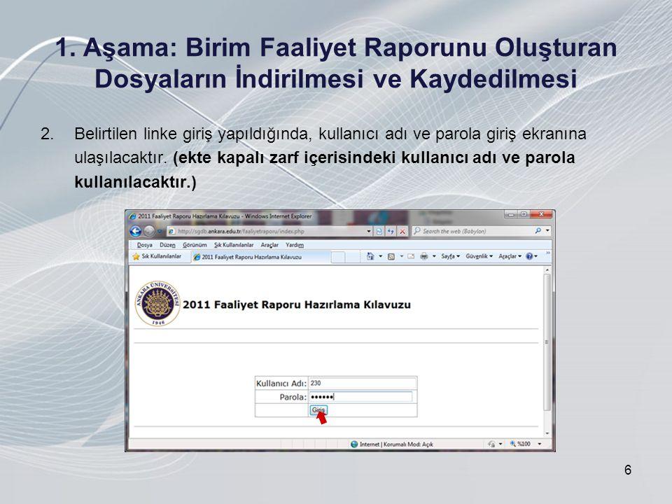 1. Aşama: Birim Faaliyet Raporunu Oluşturan Dosyaların İndirilmesi ve Kaydedilmesi 2.Belirtilen linke giriş yapıldığında, kullanıcı adı ve parola giri