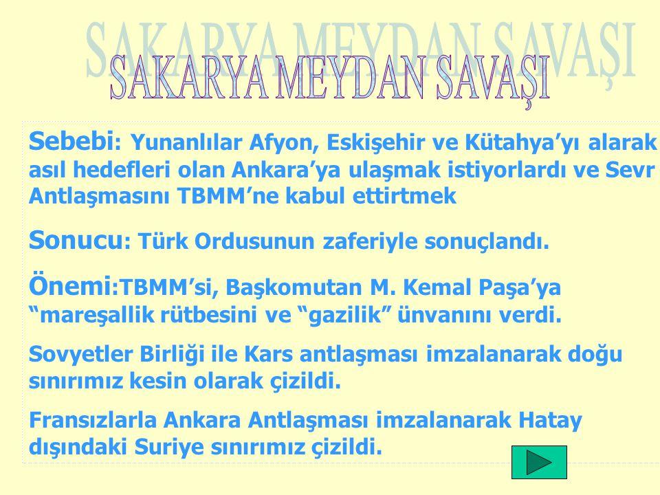Hattı müdafaa yoktur. Sathı müdafaa vardır. Bu satıh bütün vatandır. Mareşal Mustafa Kemal 23 Ağustos- 13 Eylül 1921