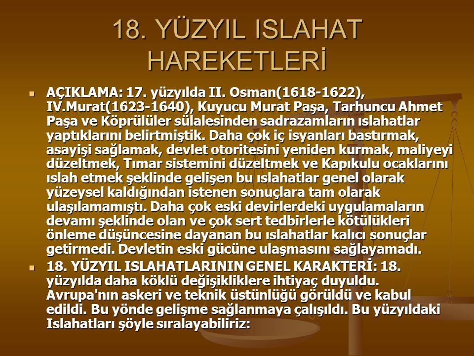 18.YÜZYIL ISLAHAT HAREKETLERİ AÇIKLAMA: 17. yüzyılda II.