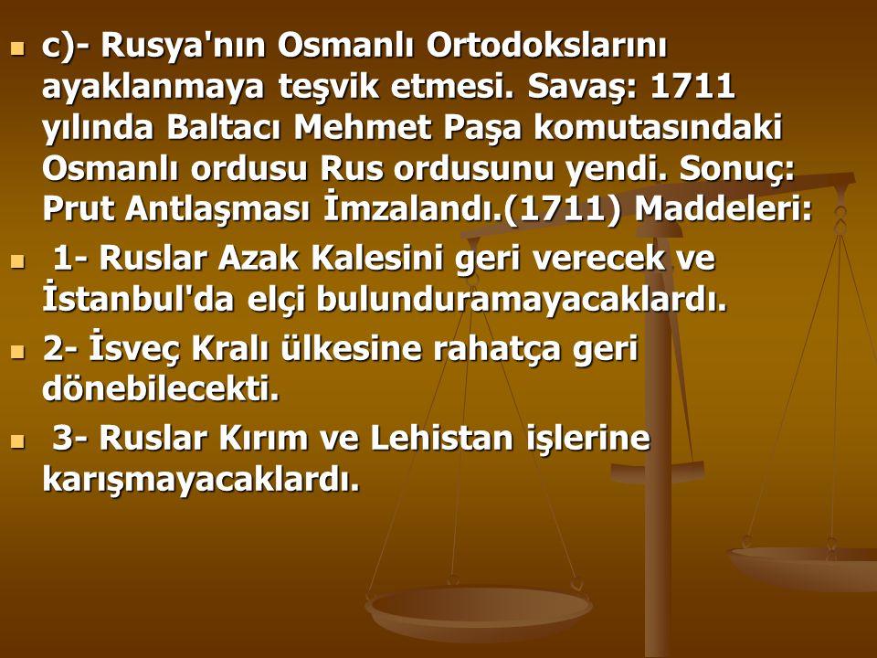 c)- Rusya nın Osmanlı Ortodokslarını ayaklanmaya teşvik etmesi.