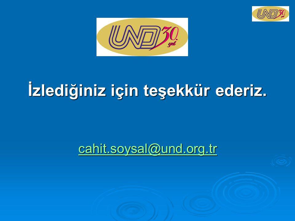 İzlediğiniz için teşekkür ederiz. cahit.soysal@und.org.tr