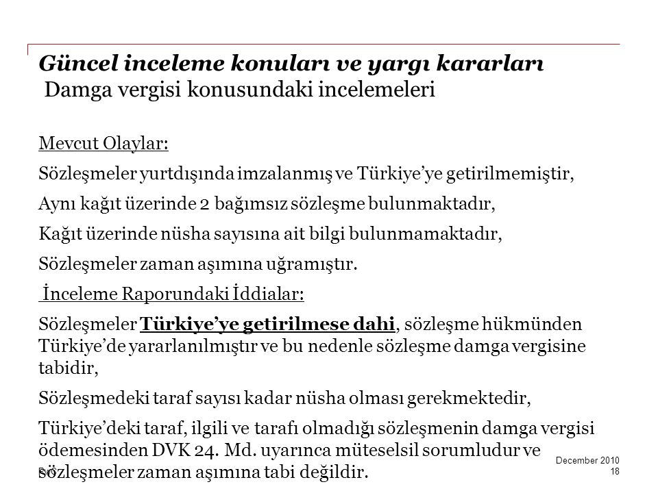 PwC Güncel inceleme konuları ve yargı kararları Damga vergisi konusundaki incelemeleri Mevcut Olaylar: Sözleşmeler yurtdışında imzalanmış ve Türkiye'y