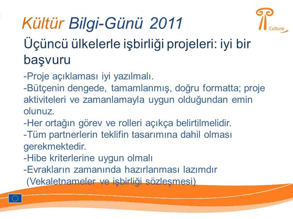Kültür Bilgi-Günü 2011 Üçüncü ülkelerle işbirliği projeleri: iyi bir başvuru -Proje açıklaması iyi yazılmalı.
