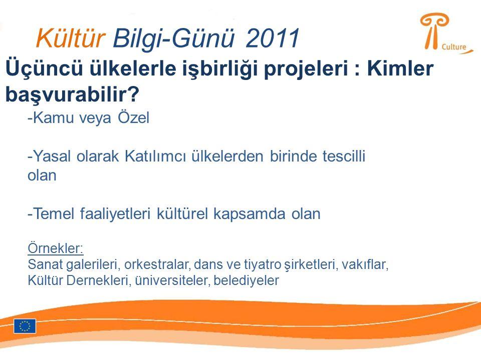 Kültür Bilgi-Günü 2011 Üçüncü ülkelerle işbirliği projeleri : Kimler başvurabilir.