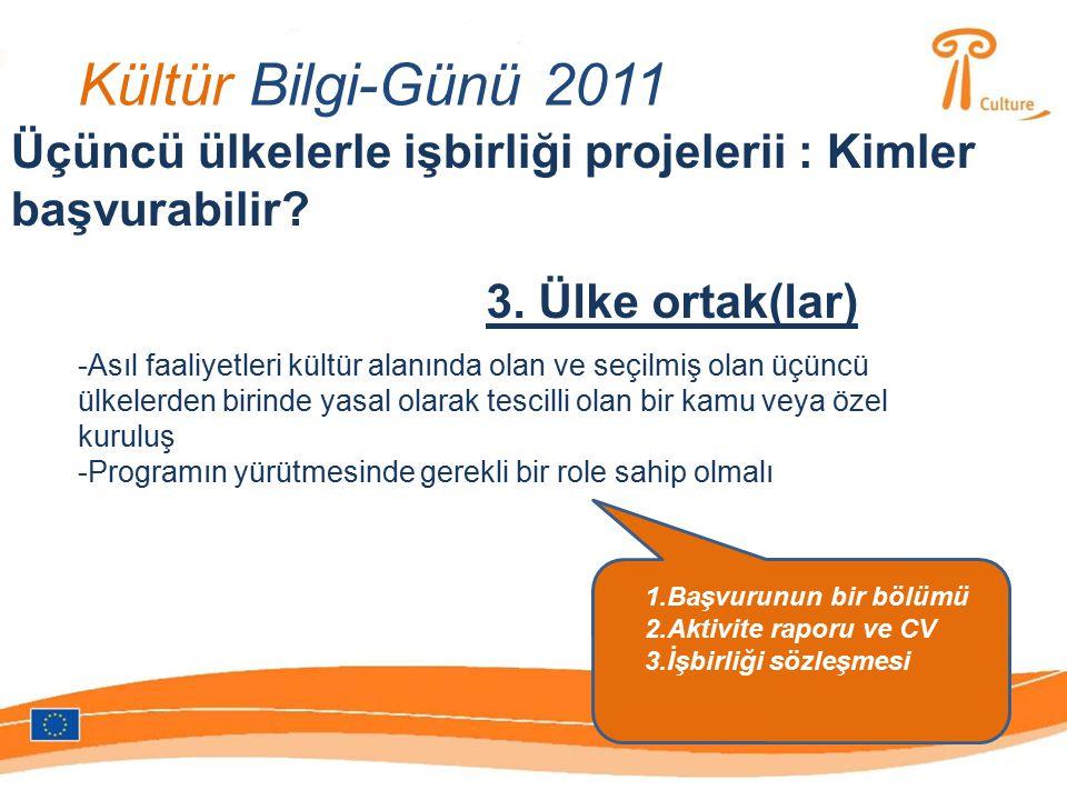 Kültür Bilgi-Günü 2011 Üçüncü ülkelerle işbirliği projelerii : Kimler başvurabilir.