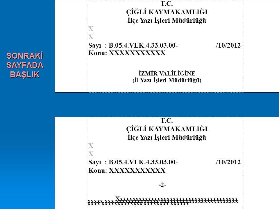 T.C. ÇİĞLİ KAYMAKAMLIĞI İlçe Yazı İşleri Müdürlüğü X Sayı : B.05.4.VLK.4.33.03.00- Konu: XXXXXXXXXXX /10/2012 -2- Xxxxxxxxxxxxxxxxxxxxxxxxxxxxxxxxxxxx