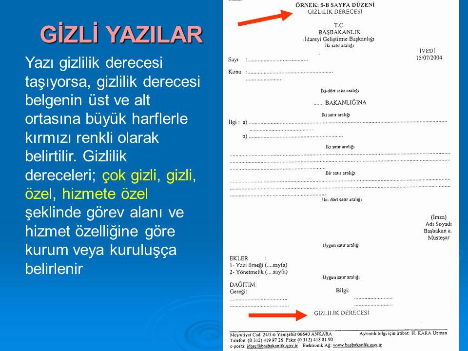 Yazı gizlilik derecesi taşıyorsa, gizlilik derecesi belgenin üst ve alt ortasına büyük harflerle kırmızı renkli olarak belirtilir. Gizlilik dereceleri