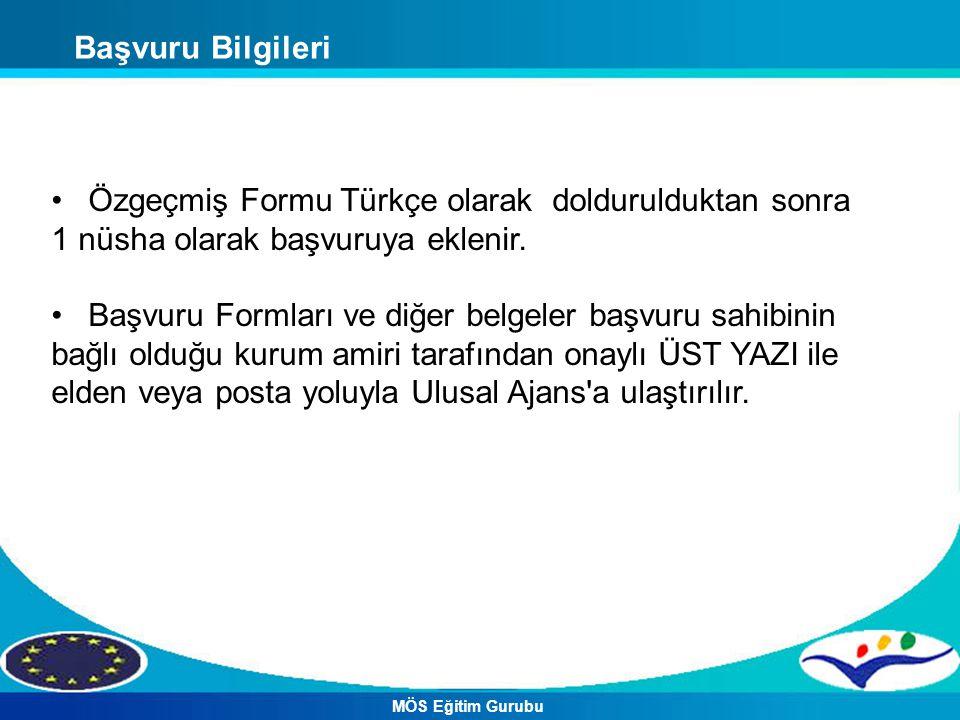 Özgeçmiş Formu Türkçe olarak doldurulduktan sonra 1 nüsha olarak başvuruya eklenir.