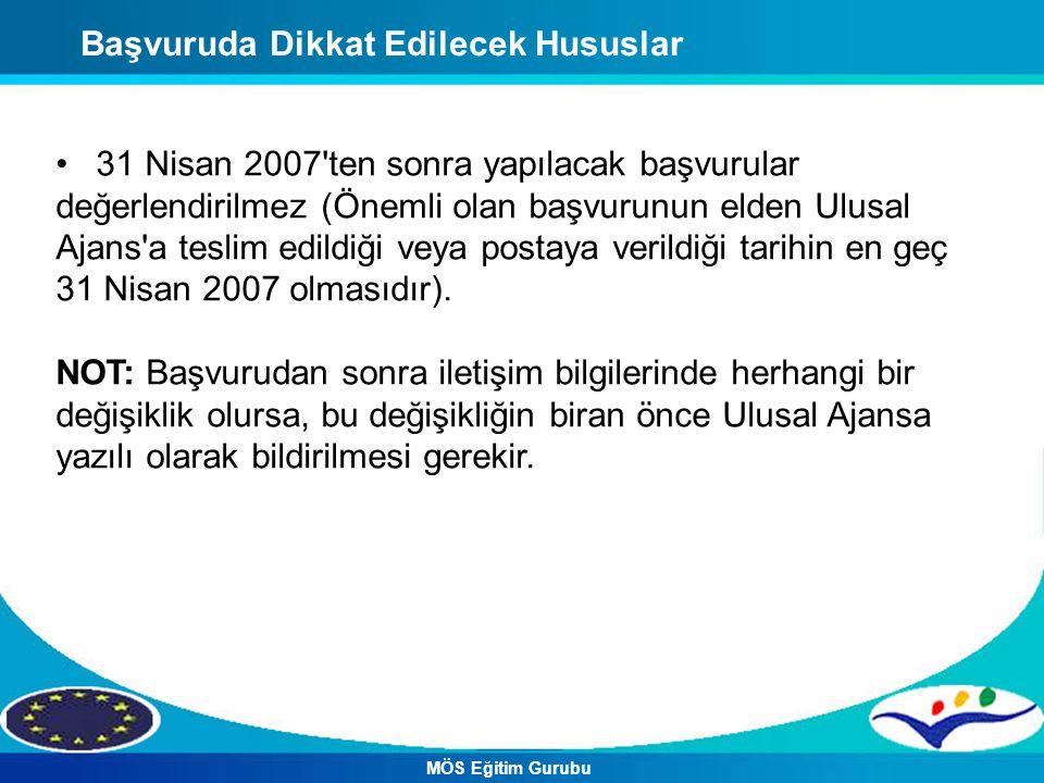 Başvuruda Dikkat Edilecek Hususlar 31 Nisan 2007'ten sonra yapılacak başvurular değerlendirilmez (Önemli olan başvurunun elden Ulusal Ajans'a teslim e