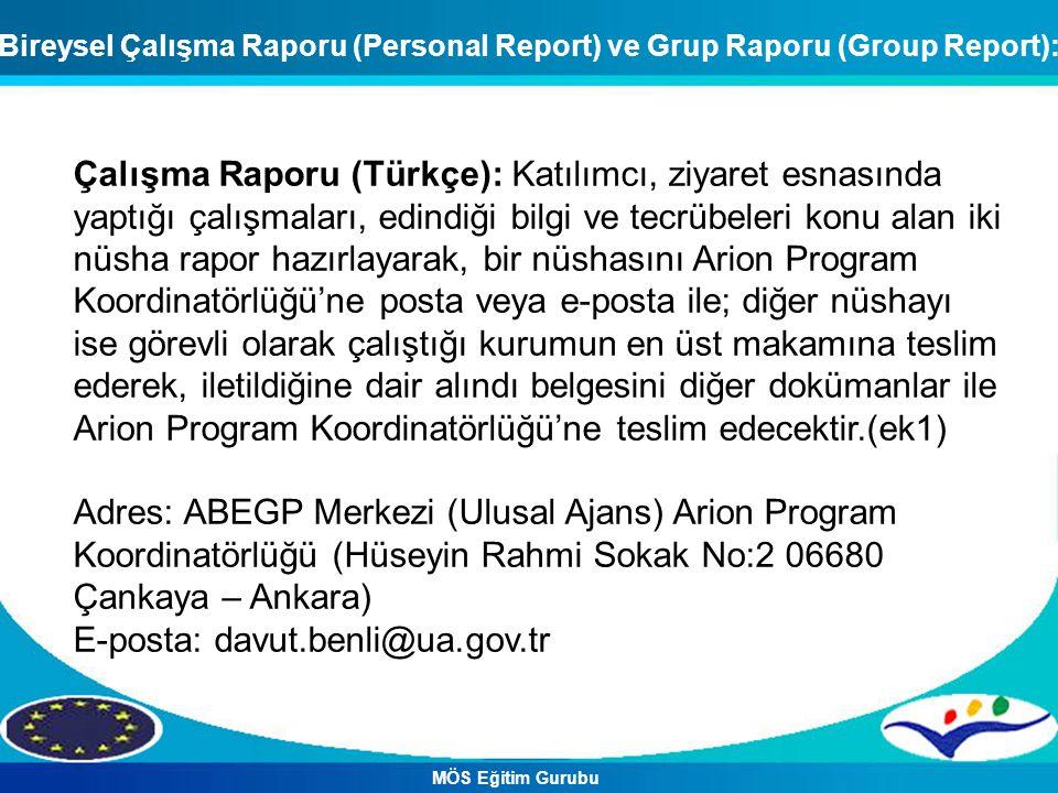 Çalışma Raporu (Türkçe): Katılımcı, ziyaret esnasında yaptığı çalışmaları, edindiği bilgi ve tecrübeleri konu alan iki nüsha rapor hazırlayarak, bir n