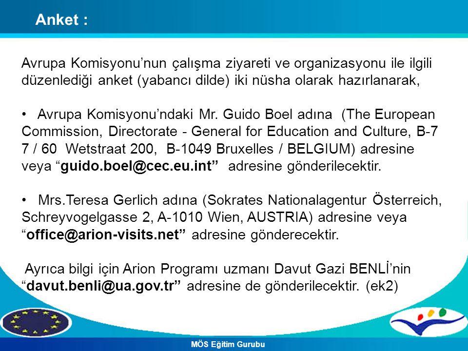 Avrupa Komisyonu'nun çalışma ziyareti ve organizasyonu ile ilgili düzenlediği anket (yabancı dilde) iki nüsha olarak hazırlanarak, Avrupa Komisyonu'ndaki Mr.
