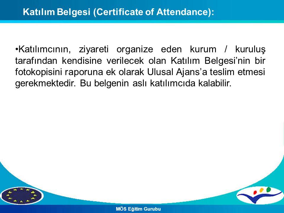 Katılım Belgesi (Certificate of Attendance): Katılımcının, ziyareti organize eden kurum / kuruluş tarafından kendisine verilecek olan Katılım Belgesi'nin bir fotokopisini raporuna ek olarak Ulusal Ajans'a teslim etmesi gerekmektedir.