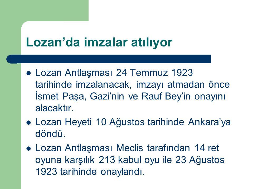 Lozan'da imzalar atılıyor Lozan Antlaşması 24 Temmuz 1923 tarihinde imzalanacak, imzayı atmadan önce İsmet Paşa, Gazi'nin ve Rauf Bey'in onayını alaca