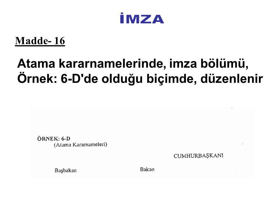 Atama kararnamelerinde, imza bölümü, Örnek: 6-D de olduğu biçimde, düzenlenir