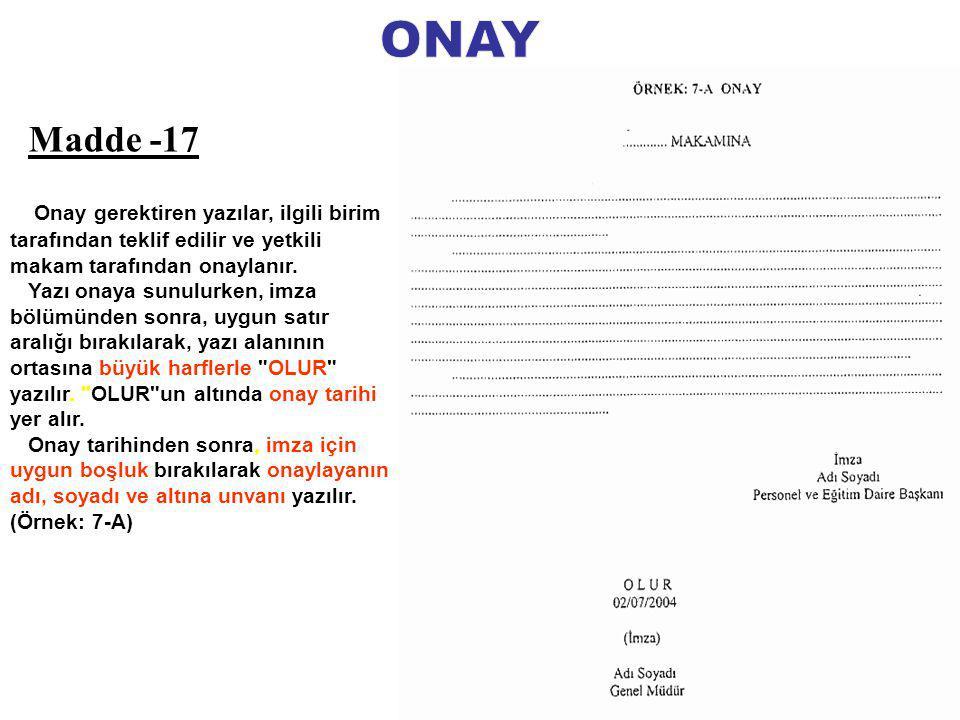 Onay gerektiren yazılar, ilgili birim tarafından teklif edilir ve yetkili makam tarafından onaylanır.